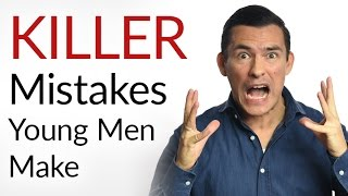 5 Killer Mistakes Young Men Make | Worst Decisions As A Younger Man & How To Avoid!