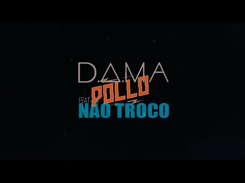 D.A.M.A x Pollo - Não Troco (Hungria Hip Hop - prod. bloblip) Official lyric video