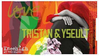 Kneehigh at the Globe - Tristan & Yseult Trailer