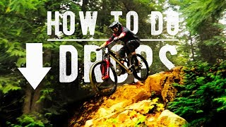 How To Do Drops On A Mountain Bike // Technique Tuesday