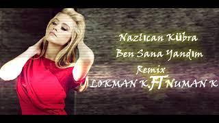 Nazlıcan Kübra Ben Sana Yandım Remix ( LOKMAN K FT NUMAN K ) Resimi