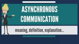 What is ASYNCHRONOUS COMMUNICATION? What does ASYNCHRONOUS COMMUNICATION mean?