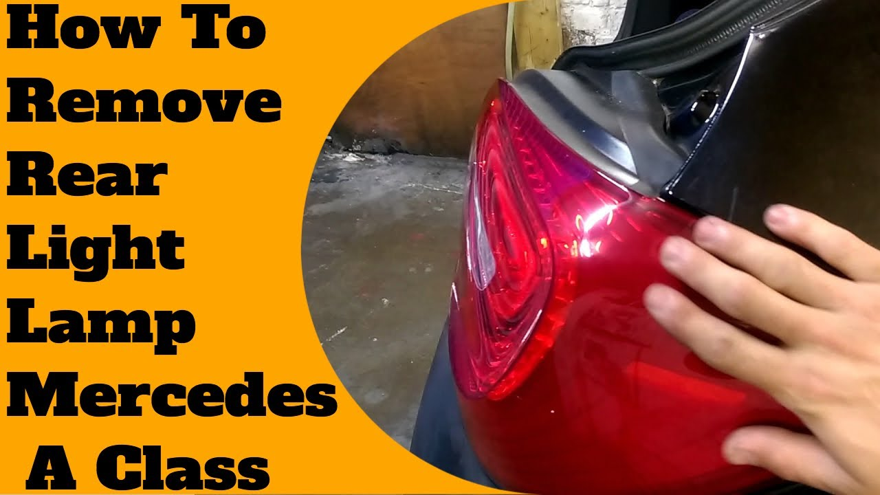 How to remove/replace rear tail light/rear lamp Mercedes A Class 2015