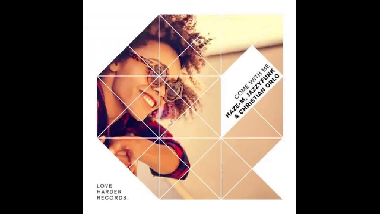 Download Haze-M , JazzyFunk & Christian Orlo - Come with me (Original Mix)