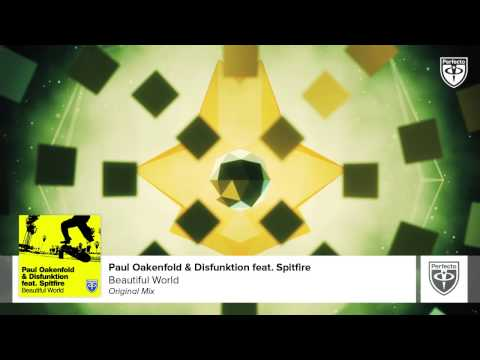 Paul Oakenfold - Paul Oakenfold. Paul Oakenfold & Disfunktion feat. Spitfire - Beautiful World (Original Mix) слушать онлайн мп3