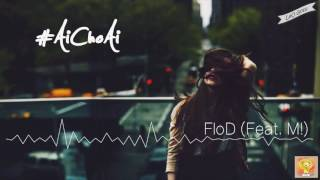 FloD - #AiChoAi (Feat. M!)