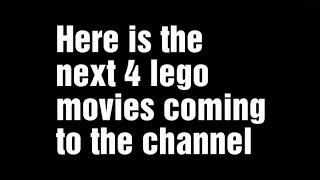 4 upcoming lego movies on this channel