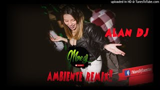 Download Lagu AMBIENTE - J BALVIN - MORE DJ FT ALAN DJ (REMIX) mp3