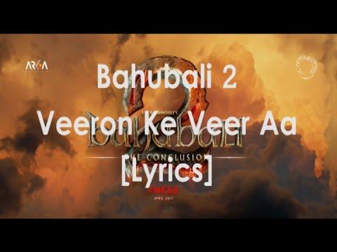 Veeron ke Veer Aa | Lyrics | Bahubali 2 | prabhas | T-series| Bahubali -The conclusion