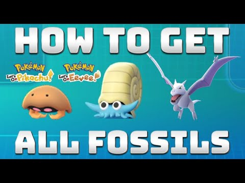 How To Get ALL FOSSIL Pokémon (LET'S GO PIKACHU & EEVEE)
