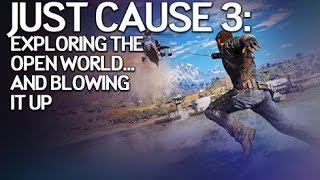 Not So MMO - 25 Minutes of Mayhem in Just Cause 3