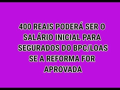 INSS VAI PAGAR APENAS 400 REAIS PARA QUEM TEM BPC/ LOAS PELA NOVA REFORMA DA PREVIDÊNCIA
