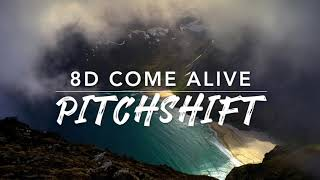 8D Come Alive — The Greatest Showman | PitchShift