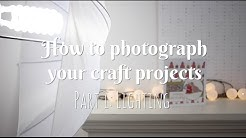 How to photograph your craft projects: Video 1 - Lighting