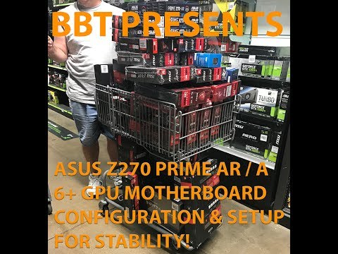 Asus Z270-A / AR Walkthrough For 6+ Crypto Rig Stability