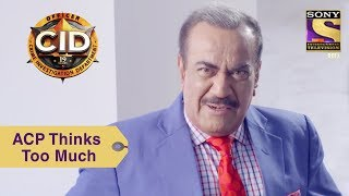 Your Favorite Character | ACP Pradyuman Thinks Too Much | CID