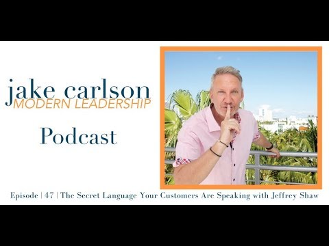 Interview: Jeffrey Shaw - The Secret Language Your Customers Are Speaking