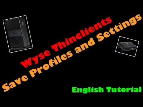 Tutorial: Wyse Thin Client - Save Userprofiles And Settings - No