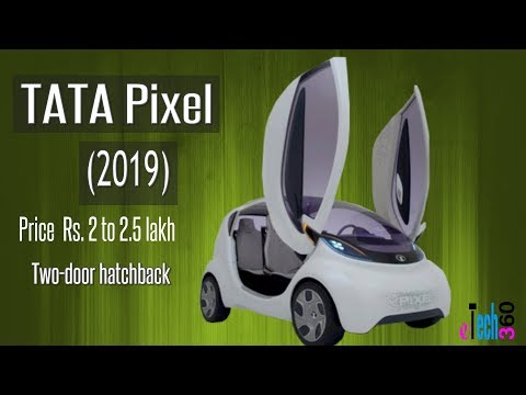 Upcoming TATA Pixel 4 Wheeler Car (2019) Official Release date , Price, Features And Full Specs