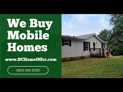 We Buy Mobile Homes Greenville - CALL 864-506-8100