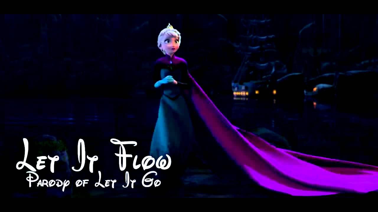 Let It Flow (Frozen 'Let It Go' Parody) - YouTube