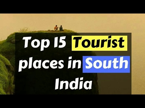 Top 15 tourist places in south india...