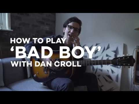 Dan Croll - How to play 'Bad Boy'