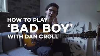 Скачать Dan Croll How To Play Bad Boy
