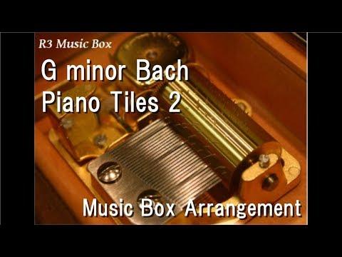 G minor Bach/Piano Tiles 2 [Music Box]
