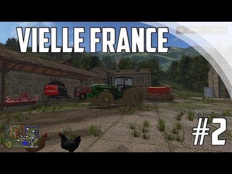 FARMING SIMULATOR 17 VIELLE FRANCE EPISODE 2