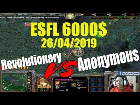 ESFS Grand Tournament 2019   Revolutionary Vs Anonymous   Cuộc Chiến 6000$