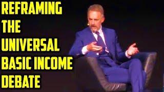 Jordan Peterson on Universal Basic Income.. 'Money ISN'T the Problem!'