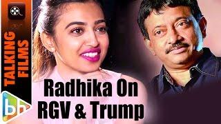 Ram Gopal Varma Is Comparing Me To Donald Trump...That's HEART-BREAKING | Radhika Apte