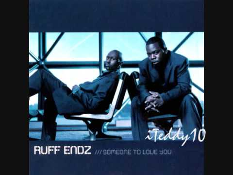 Ruff Endz - Someone To Love You - [MP3\DOWNLOAD LINK] + Full Lyrics