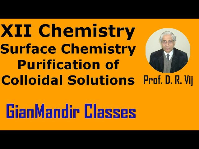 XII Chemistry | Surface Chemistry | Purification of Colloidal Solutions by Gourav Sir