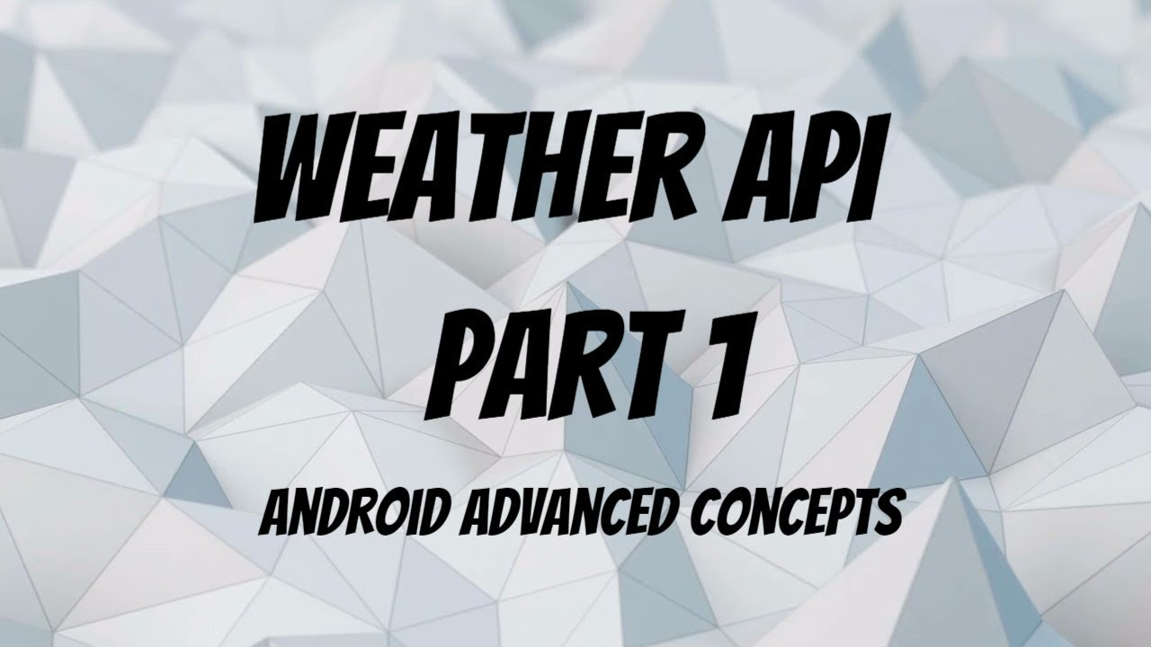 Using Accuweather API | Build a Weather App Android Part 1