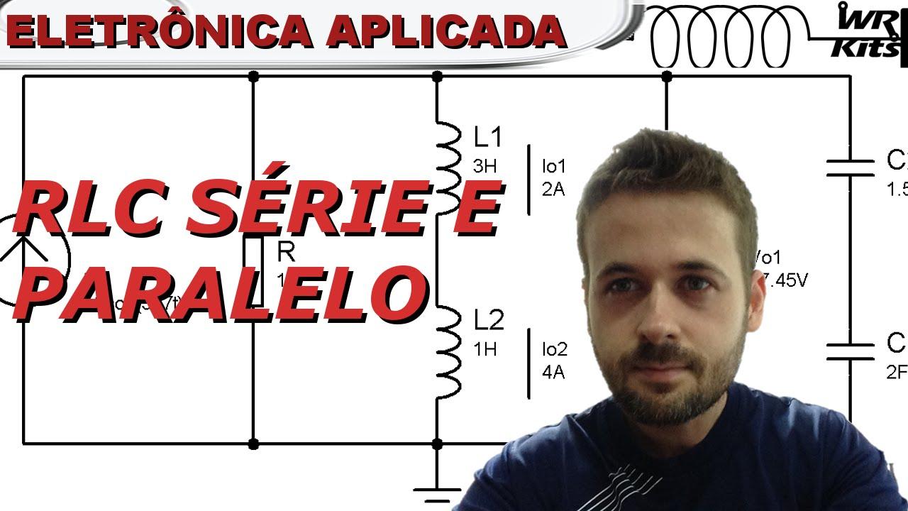 Circuito Rlc Serie : Circuito rlc sÉrie e paralelo eletrônica aplicada