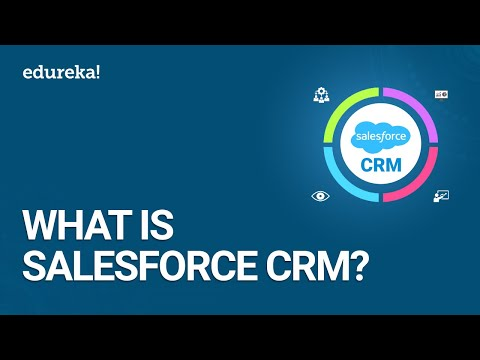 what-is-salesforce-crm?-|-salesforce-crm-tutorial-for-beginners-|-salesforce-crm-training-|-edureka