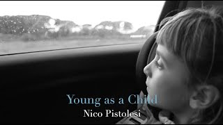 Nico Pistolesi - Young as a Child (Official Video)