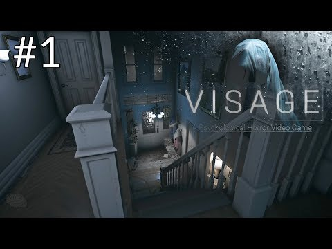 Visage - First 25 Minutes Early Access Gameplay Walkthrough Part 1 (New Horror Game 2018)