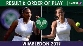 Wimbledon 2019 Women's Singles Results of July 5, Scoreboard, Order of Play on July 6