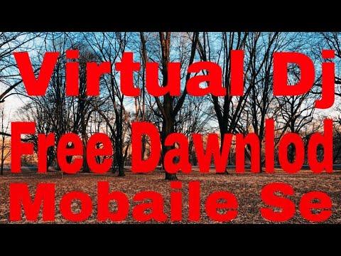 Hot To Download Virtual DJ  Mobile Se  Free Me Download