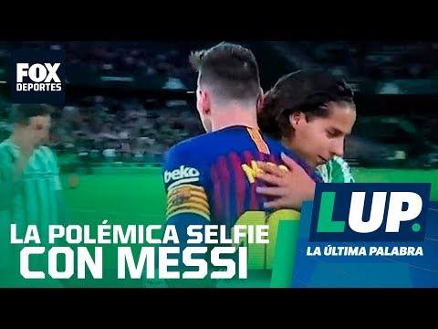 LUP: ¿Está mal que Lainez haya pedido una foto a Messi?