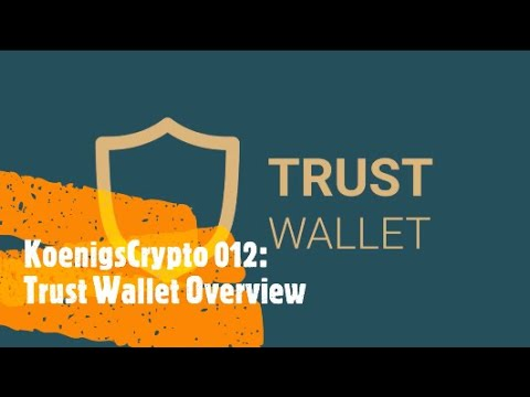 KoenigsCrypto 012: Trust Wallet Overview for Crypto Currency