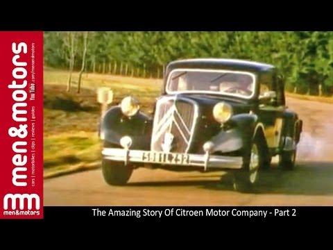 The Amazing Story Of Citroen Motor Company - Part 2