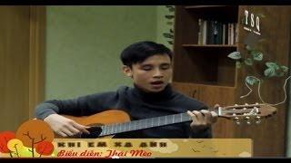 Khi Em Xa Anh- Thái Mèo- Guitar ( CLB ĐÀN GHITA-SÁO TRÚC)