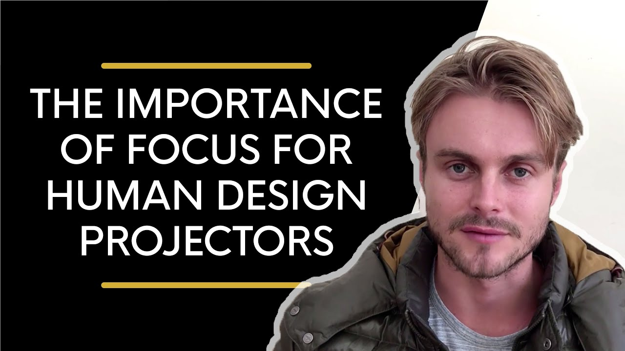 The Importance of Focus for Human Design Projectors