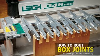 Box Joints On The Leigh D4r Pro Dovetail Jig