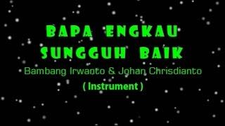 Bapa Engkau Sungguh Baik - Johan Chrisdianto (Instrument)