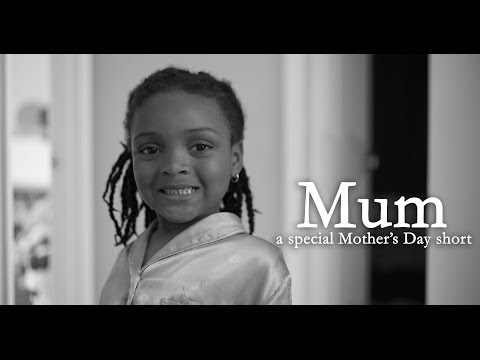 Mum - A Special Mother's Day Short [sent 36 times]